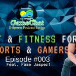 Health With Faze Jspr!| #003